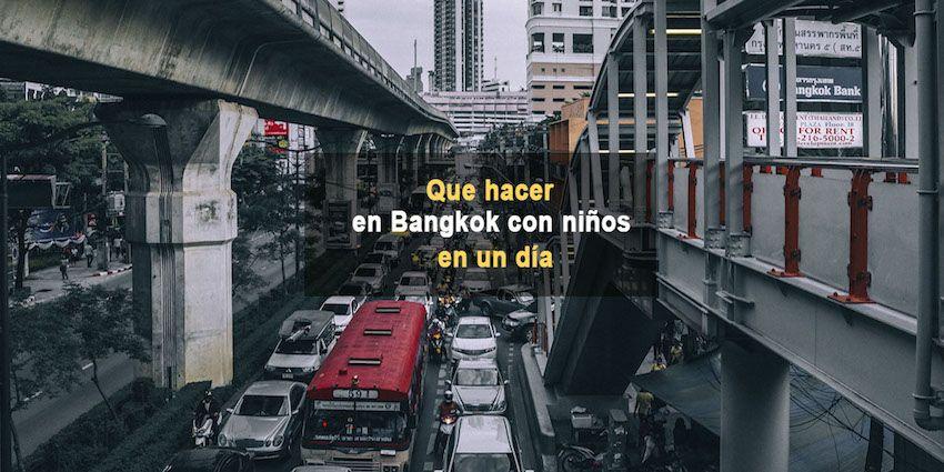Que hacer en Bangkok con niños en un dia